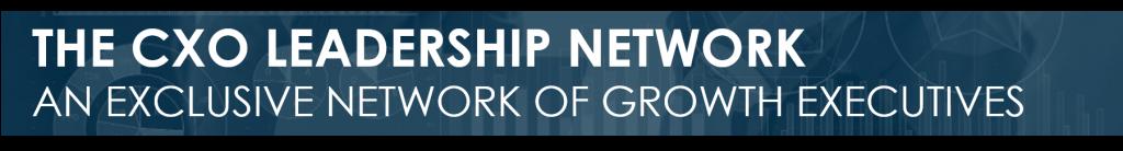THE CXO LEADERSHIP NETWORK